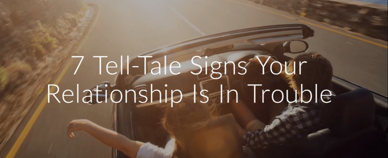 7Tell-tale Signs Your Relationship Is In Trouble